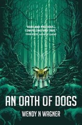 Wagner*Oath of Dogs | Wendy N Wagner Wagner |