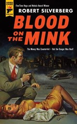 Blood on the Mink | Robert Silverberg |