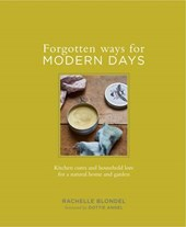 Forgotten Ways for Modern Days: Kitchen cures and household