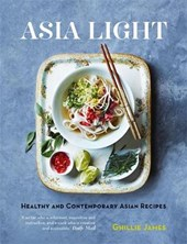 Asia Light: Healthy & fresh South-East Asian recipes | Ghillie James |