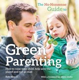 The No Nonsense Guide to Green Parenting | Kate Blincoe |