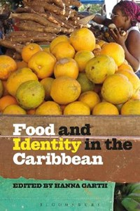 Food and Identity in the Caribbean   Hanna Garth  