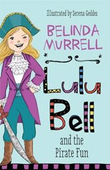 Lulu Bell and the Pirate Fun | Belinda Murrell |
