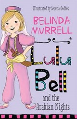 Lulu Bell and the Arabian Nights | Belinda Murrell |