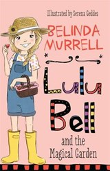 Lulu Bell and the Magical Garden | Belinda Murrell |