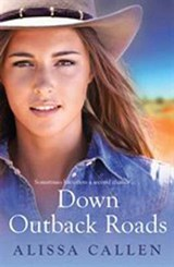 Down Outback Roads | Alissa Callen |