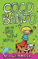 Coco Banjo and the Super Wow Surprise | N. J. Gemmell |