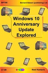 Widows 10 Anniversary Update Explored | Noel Kantaris |