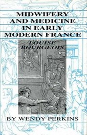 Midwifery and Medicine in Early Modern France