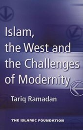 Islam, the West and the Challenges of Modernity | Tariq Ramadan |