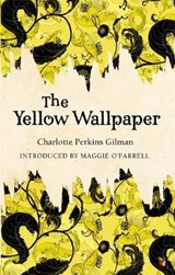 The Yellow Wallpaper | Charlotte Perkins Gilman |
