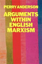 Arguments Within English Marxism | Perry Anderson |