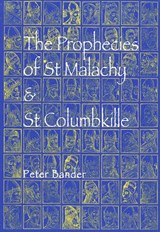 The Prophecies of St Malachy & St Columbkille | Peter Bander |