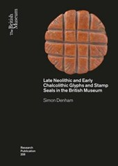 Late Neolithic and Early Chalcolithic Glyphs and Stamp Seals