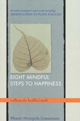 Eight Mindful Steps to Happiness | Henepola Gunaratana |
