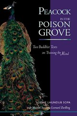 Peacock in the Poison Grove | Geshe Lhundup Sopa & Michael J. Sweet |