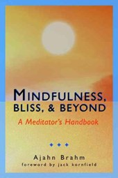 Mindfulness, Bliss, and Beyond | Ajahn Brahm |