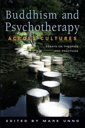 Buddhism and Psychotherapy Across Cultures | Mark Unno |