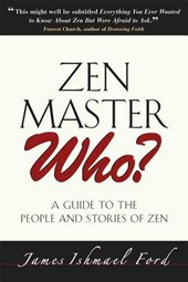 Zen Master Who? | James Ishmael Ford |