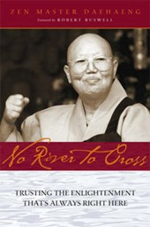 No River to Cross | Daehaeng Sunim |