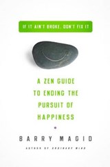 Ending the Pursuit of Happiness | Barry Magid |