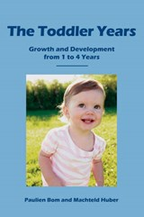 The Toddler Years | Bom, Paulien ; Huber, Machteld |