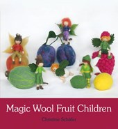 Magic Wool Fruit Children | Christine Schafer |