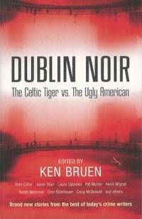 Dublin Noir   Ken Bruen  
