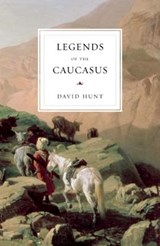 Legends of the Caucasus | David Hunt |