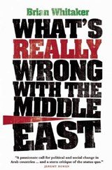 What's Really Wrong with the Middle East | Brian Whitaker |