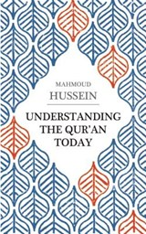 Understanding the Qur'an Today | Mahmoud Hussein |