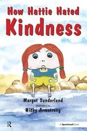 How Hattie Hated Kindness | Margot Sunderland |