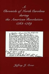 A Chronicle of North Carolina During American Revolution, 1763-1789 | Jeffrey J. Crow |