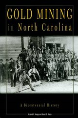 Gold Mining in North Carolina | Richard F. Knapp |