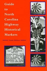 Guide to North Carolina Highway Historical Markers | Michael Hill |