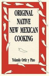 Original Native New Mexican Cooking | Yolanda Ortiz y. Pino |