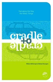 Cradle to Cradle | Mcdonough, William ; Braungart, Michael |