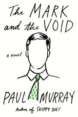 The Mark and the Void | Paul Murray |