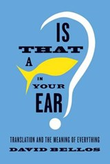 Is That a Fish in Your Ear? | David Bellos |