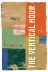 The Vertical Hour | David Hare |