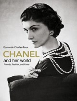 Chanel and Her World | Edmonde Charles-Roux |