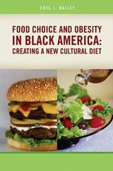Food Choice And Obesity in Black America | Eric J. Bailey |