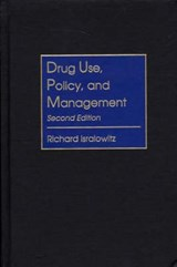 Drug Use, Policy, and Management | Richard Isralowitz |