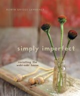 Simply Imperfect | Robyn Griggs Lawrence |
