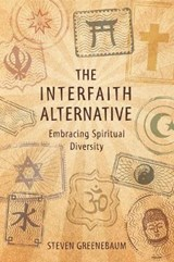 The Interfaith Alternative | Steven Greenebaum |