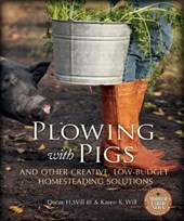 Plowing with Pigs | Will, Oscar H., Iii ; Will, Karen K. |