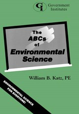 The ABCs of Environmental Science | Katz, William B., P.E. |