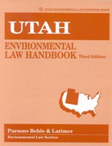 Utah Environmental Law Handbook | Behle Parsons & Latimer |