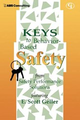 Keys to Behavior-Based Safety | E. Scott Geller |