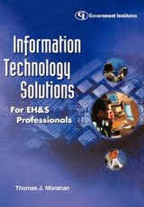 Information Technology Solutions for Eh&s Professionals | Thomas J. Morahan |
